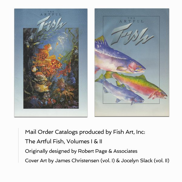 The Artful Fish catalogs, produced by Fish Art, Inc.